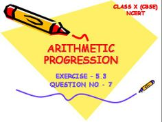 In mathematics, an arithmetic progression (AP) or arithmetic sequence is a sequence of numbers such that the difference between the consecutive terms is constant.