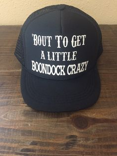 d64c5c0801460 Bout To Get A Little Boondock Crazy Custom by sunsetsigndesigns
