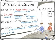 mission statement- Tom Fishburne If you haven't had to create a mission statement for a NYSE company, you haven't lived!  Worst. Project. Ever.