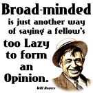 Will Rogers  Laziness  Broad-minded