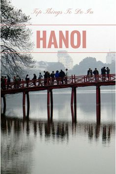 http://www.greeneratravel.com/What you should not miss in Hanoi. http://thebohochica.com/top-things-to-do-hanoi/ - #travel #asia #southeastasia #vietnam #hanoi