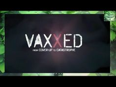 Vaxxed - From Coverup to Catastrophy (2016 - Mirrored)