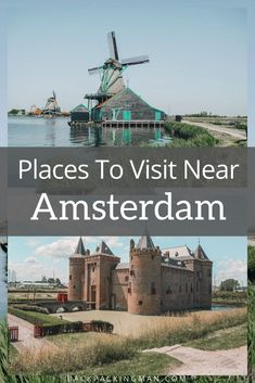 Places To Visit Near Amsterdam - Backpackingman