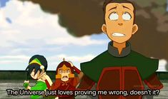 Sokka: because when the universe doesn't like him, his answer is to throw a boomerang at it.