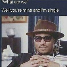 This is how dudes b tho...want u to b only talkin to them but they talkin to several females NAH