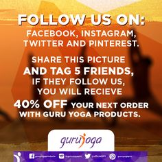 Share this picture and tag 5 friends. If they follow us, you will receive 40% off your next order with Guru Yoga Products.