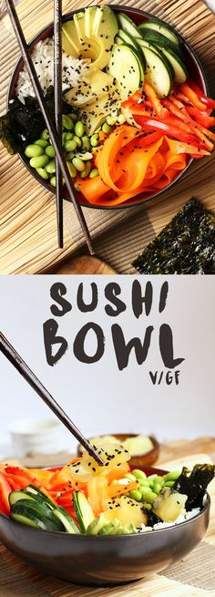A vegan and gluten-free sushi bowl made with quick pickled vegetables, edamame, and avocado served over a bed of rice. A quick and delicious weeknight meal!