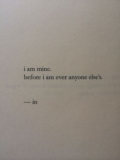 words - quotes - sayings - I am mine Words Quotes, Wise Words, Me Quotes, Sayings, Qoutes, Pretty Words, Beautiful Words, Cool Words, Great Quotes