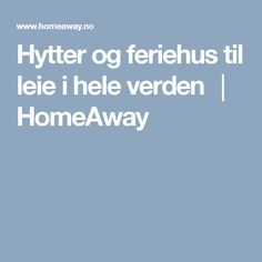 Hytter og feriehus til leie i hele verden │ HomeAway Books, Libros, Book, Book Illustrations, Libri