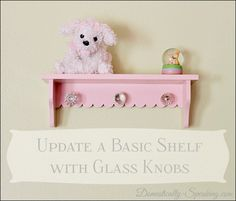 Domestically Speaking: Adding some Bling to a Shelf with Glass Knobs