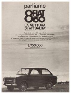 Fiat 850 ad Fiat 850, Fiat Abarth, Fiat 500 Pop, Fiat Cars, Pretty Cars, Retro Ads, Car Advertising, Flyer, Vintage Cars