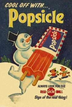 """Cool off with Popsicle !! """"Always Look For the Sign of the Real thing !, Flood of Childhood Memories = Loved"""
