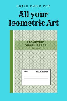 Isometric Graph Paper Notebook : Grid of Equilateral Triangles, Useful for Designs such as Architecture or Landscaping, and planning Printer Projects and Maths Geometry in School Piping Templates, Graph Paper Notebook, Isometric Art, School Sets, 3d Printer Projects, 3d Design, Printers, Triangles, Designs To Draw