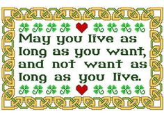$5.99 Irish Blessing - May you live as long as you want, and not want as long as you live