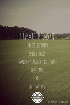Ultimate Frisbee - And the drinking parties. Don't forget the drinking parties.