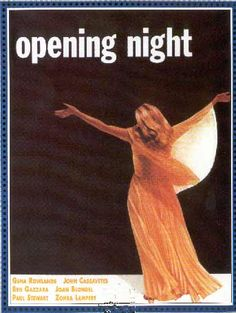 """""""Opening Night"""" by Cassavettes"""