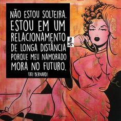 #regram @tatibernardi  Quem mais está na mesma? Kkkkkkkk #frases #humor #tatibernardi #relacionamentos #amor #namorado #solteira #instabynina