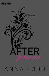 Anna Todd - After Passion  Eine sehr gute Buchreihe! Mit Höhen und Tiefen gehört sie zu meinen Lieblingsbüchern
