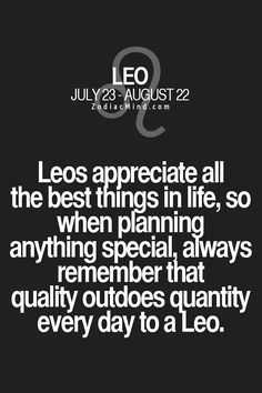Leos appreciate all the best things in life. So, when planning anything special, always remember that quality outdoes quantity all day, every day to a Leo! Leo Virgo Cusp, Leo Horoscope, Astrology Leo, Horoscopes, Taurus, Leo Zodiac Facts, Zodiac Mind, Ascendant Lion, All About Leo