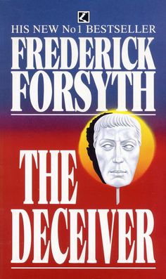The Deceiver, by Frederick Forsyth. Set in the late 1980s during the end of the cold war, about a veteran British secret agent Sam McCready being forced to retire from the service.