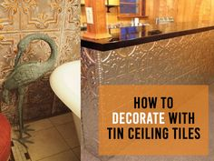 How To Decorate with Tin Ceiling Tiles