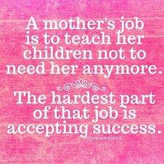 Pin by ellen hutchings on words mother quotes, quotes, parenting quotes. Mother Daughter Quotes, Mother Quotes, The Words, Phrase Cute, Quotes For Kids, Quotes To Live By, Adult Children Quotes, Family Quotes, Child Quotes
