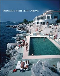 Poolside With Slim Aarons: Slim Aarons, Getty Images, William Norwich: 9780810994072: Amazon.com: Books