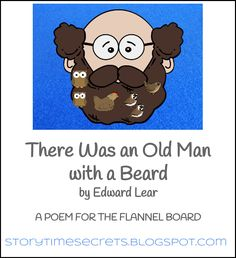 Story Time Secrets: There Was an Old Man with a Beard Flannel Board Stories, Felt Board Stories, Felt Stories, Flannel Boards, Preschool Literacy, Literacy Activities, Book Baskets, Flannel Friday, Kids Poems