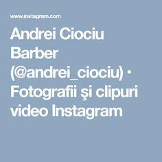 Andrei Ciociu Barber (@andrei_ciociu) • Fotografii şi clipuri video Instagram