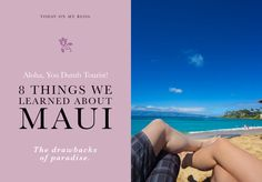 Paradise isn't without its drawbacks. I'm totally nitpicking here, but for anyone looking to vacation on Maui, here are 8 things you might want to keep in mind...   by Jacob Grant Photography