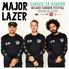 2017 - NAJOR LAZER, June 24 in Milan; tickets are available in Vicenza at Media World, Palladio Shopping Center, or online at www.ticketone.it, www.vivaticket.it, www.vivaticket.it, and www.geticket.it.