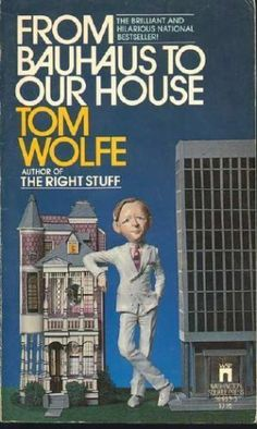 From Bauhaus to Our House by Tom Wolfe http://www.amazon.com/dp/0671506595/ref=cm_sw_r_pi_dp_R7tcvb1GND0V1