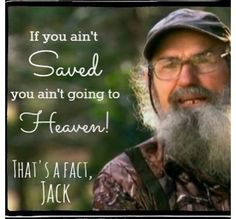 Duck Dynasty knows Jesus haha I love Si! And that's a fact jack ! Duck Dynasty, Rabbit Season, Robertson Family, Phil Robertson, Funny Duck, Duck Commander, Look Here, My Escape, New Music
