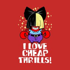 Shop I love Cheap Thrills! kawaii t-shirts designed by BoggsNicolas as well as other kawaii merchandise at TeePublic. Kiss Me Love, Big Kiss, Sia Video, Sia Cheap Thrills, Sia Kate Isobelle Furler, Taylor Swift Drawing, All Songs, Minnie Mouse, Disney Characters