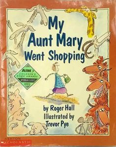 My Aunt Mary Went Shopping by Roger Hall illustrated Trevor Pye used paperback 3 Picture, Picture Books, Aunt, Childrens Books, Photograph, Illustration, Shopping, Children Books, Fotografie