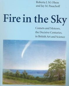 Fire in the Sky: Comets and Meteors, the Decisive Centuries, in British Art and Science by Roberta J. M. Olson et al., http://www.amazon.com/dp/0521663598/ref=cm_sw_r_pi_dp_UFt3tb0YMYC5W