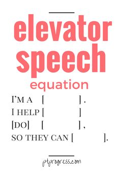 Your elevator speech should be precise and able to answer the dreaded question - so what do you do? Here's an elevator speech example equation.