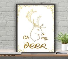 Oh My Deer, Quote Print, Gold Typography Print, Gold Office Wall Decor, Gold Home Decor Nursery Bible Verses, Bible Verse Signs, Scripture Verses, Office Wall Decor, Office Walls, Typography Prints, Quote Prints, Deer Quotes, Gold Decorations