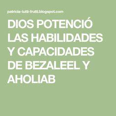 DIOS POTENCIÓ LAS HABILIDADES Y CAPACIDADES DE BEZALEEL Y AHOLIAB Tutti Frutti, Sunday School, Space, God