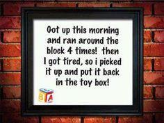 I'd exercise more often if it weren't so tiring!