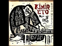 It must have been Christmas of 1967 when I first saw the strange and slightly frightening cover of Kimio Eto's Koto Music recording. It was a present from my...