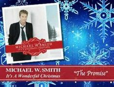 One of my favorite pieces of Christmas music!  Michael W. Smith - The Promise