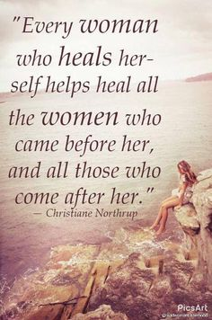 """""""Every woman who heals herself helps heal all the women who came before her and all those who come after her."""" WILD WOMAN SISTERHOODॐ #WildWomanSisterhood #wildwomanmedicine EmbodyYourWildNature"""