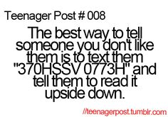 teenager post #008 it's so mean but it's kinda funny..(: