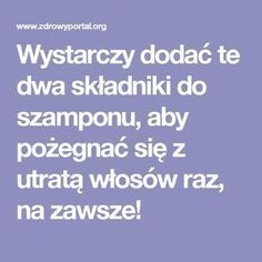 Wystarczy dodać te dwa składniki do szamponu, aby pożegnać się z utratą włosów raz, na zawsze! Home Remedies, Natural Remedies, Diy Beauty, Beauty Hacks, Hair Hacks, Health And Beauty, Health Tips, Detox, Hair Care