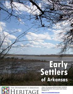 EARLY SETTLERS OF ARKANSAS - Digital workbook aligning with standards G.9.3.3, G.10.3.1, G.10.3.3, H.12.3.1, and H.12.3.2 for third grade Social Studies. - Comes with PowerPoint, Reading Review, and a Reader filled with literacy, vocabulary, readers theater, writing prompts and further resources. Find the PowerPoint and Reading Review at http://www.arkansasheritage.com/Learn/dah-educational-resources. Arkansas History, Lesson Plans