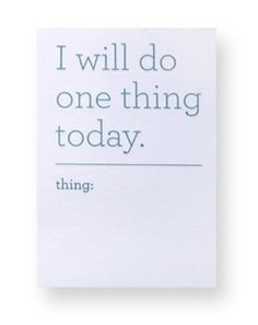 """I am a big believer in making small moves each day. These sticky notes are brilliant! :: """"I Will Do One Thing Today"""" Writing Pad by Pretty Bitter"""