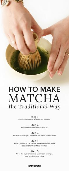 There is something wonderfully ceremonial about making tea, especially matcha, or finely ground Japanese green tea. Making matcha is a little more complicated than dipping a tea bag into hot water; the emerald-green powder is quickly whisked into a frothy, thick brew. Much like whipping cream, the trick requires a little bit of practice, but we've rounded up a few methods with pictures to help you develop matcha with a beautiful layer of foam.