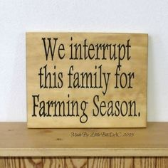 We Interrupt This Family For Farming Season                                                                                                                                                     More