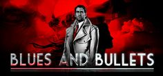 Blues and Bullets on Steam
